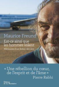 Biographie Maurice Freund Est-ce ainsi que les hommes volent ?