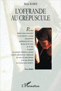 Livre Offrande au crépuscule de Pierre rabhi