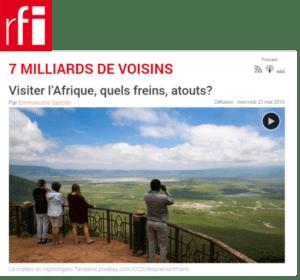 RFI 7 miiliards de voisins Visiter l'Afrique, quels freins, atouts ?