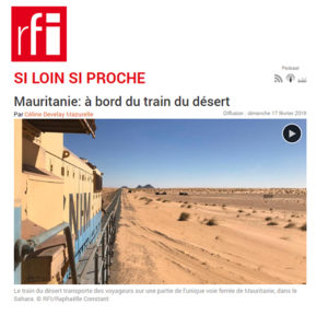Emission RFI Si loin Si Proche - Train du Désert en Mauritanie a