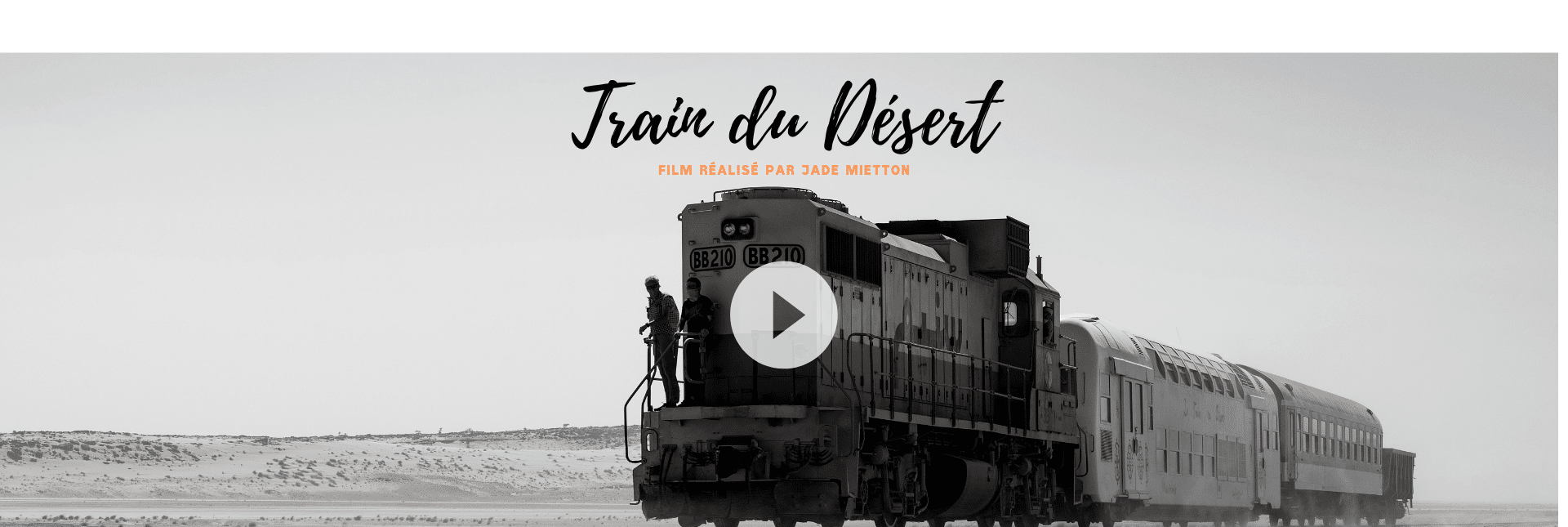 Film Jade Mietton Train du Desert en Mauritanie