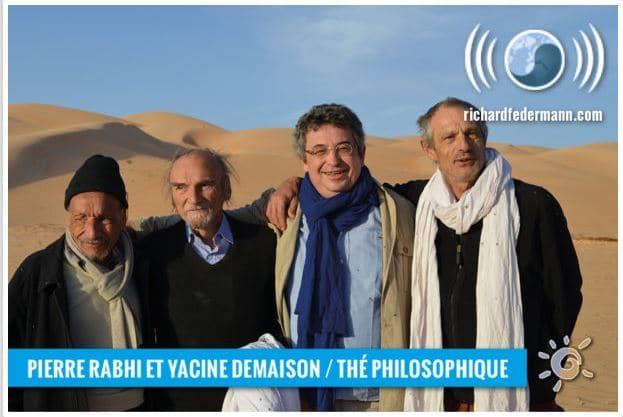 PIERRE RABHI ET YACINE DEMAISON – THÉ PHILOSOPHIQUE à Maaden